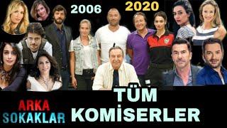 Arka Sokaklar Dünden Bugüne Tüm Komiserleri / 2006-2020
