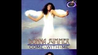 Donna Summer  Come With Me  ( Album Version )