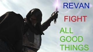 Star Wars-REVAN Tribute-FIGHT-ALL GOOD THINGS