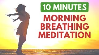 MORNING Guided BREATHING Meditation on Gratitude, Confidence, Creativity, Relationships