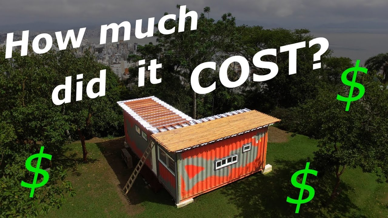 shipping container house how much does it cost living tiny project ep 022 youtube. Black Bedroom Furniture Sets. Home Design Ideas