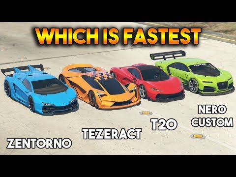 GTA 5 ONLINE : TEZERACT VS NERO CUSTOM VS ZENTORNO VS T20 (WHICH IS FASTEST)
