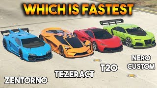 GTA 5 ONLINE : TEZERACT VS NERO CUSTOM VS ZENTORNO VS T20 (WHICH IS FASTEST?)