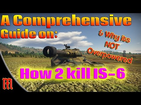 War Thunder: How 2 Kill the IS-6 (War Thunder Gameplay/Discussion)