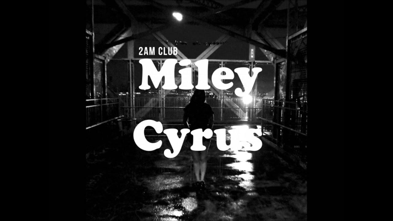 2am club miley cyrus youtube