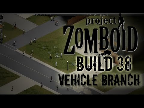 PROJECT ZOMBOID BUILD 38   Vehicles and Corpses   Ep 1   Let's Play Project Zomboid!