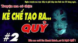 KẺ CHẾ TẠO RA QUỶ TẬP 2 - Truyện ma về Ngạ Quỷ kinh hoàng cho Halloween - MC Quàng A Tũn