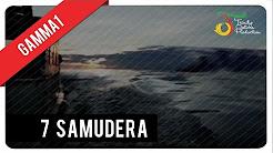 7 Samudera - Gamma1 | Official Video Klip