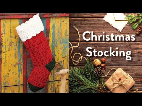 How to Crochet A Christmas Stocking: Traditional Christmas Stocking ...