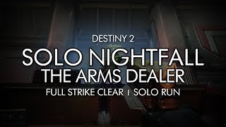 Destiny 2 - Solo Nightfall: The Arms Dealer Completion