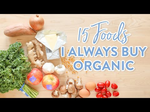 15 Foods I ALWAYS Buy Organic and Why