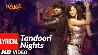 Lyrical : Tandoori Nights | Karzzzz | Himesh Reshammiya, Urmila Matondkar | Sunidhi Chauhan