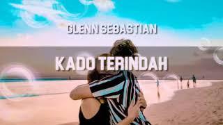 Download Kado Terindah (Lirik Video) Glenn Sebastian - Putu & Puspa :)