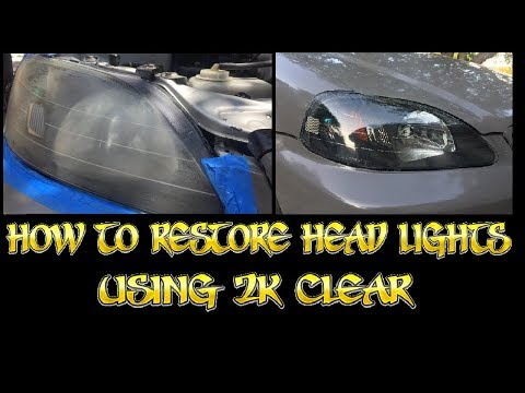 How to restore headlights using 2k clear