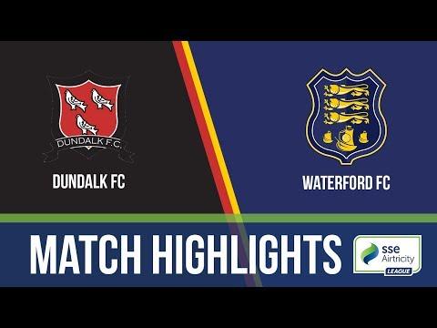 HIGHLIGHTS: Dundalk 2-0 Waterford