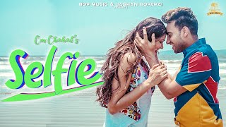 SELFIE (Official Video) | CM Chahal | Sangeita Chauhaan | Bop Music | Latest Punjabi Songs 2019