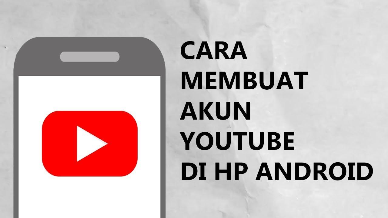 Cara Mudah Membuat Akun Youtube Sendiri Di Hp Android Bikin Akun Youtube Tanpa Laptop Pc Youtube