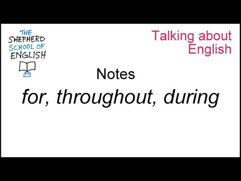 for throughout during: Notes