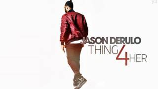 Jason Derulo - Thing For Her (Official Audio)