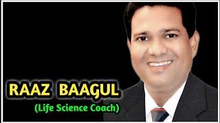 Raaz Baagul (Life Science Coach) profile introduction