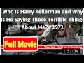Who Is Harry Kellerman and Why Is He Saying Those Terrible Things About Me? (1971) *Full *MoVie *#