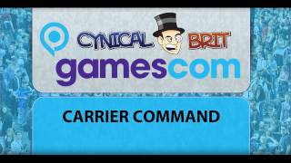 Gamescom Coverage : Hyper WTF is Carrier Command?