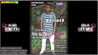 Martin-lv - Affi Get Rich [Rich Fi Di Christmas Riddim] Jan 2013