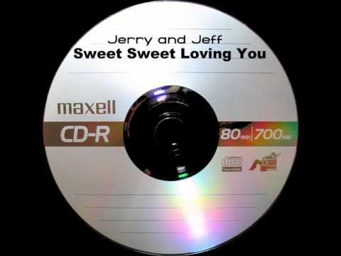 Jerry & Jeff - Sweet Sweet Loving You