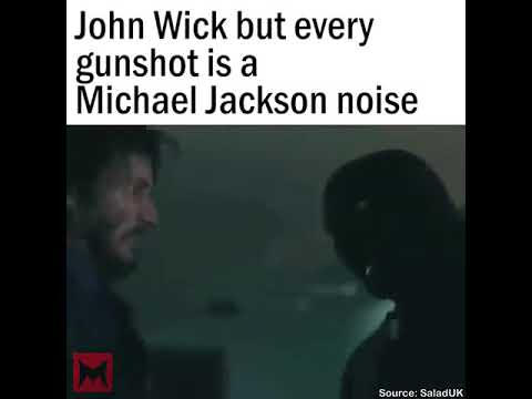John Wick but every gunshot is a Michael Jackson noise