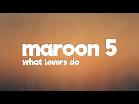 Maroon 5 - What Lovers Do Lyrics / Lyric Video feat. SZA