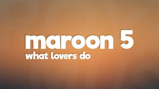 Maroon 5 - What Lovers Do (Lyrics / Lyric Video) feat. SZA ✅ Could ...