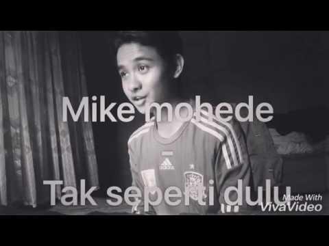 MIKE MOHEDE - TAK SEPERTI DULU COVER