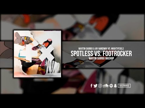 Spotless vs. Footrocker (Martin Garrix Mashup)