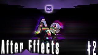 Post Production. Урок #2 [Adobe After Effects] вводная ч.2