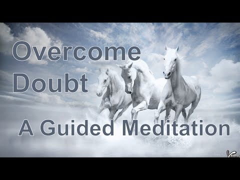 Meditation - Overcoming Doubt