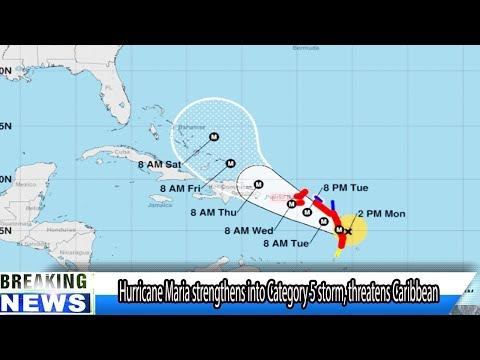 BREAKING DAILY NEWS Hurricane Maria strengthens into Category 5 storm, threatens Caribbean