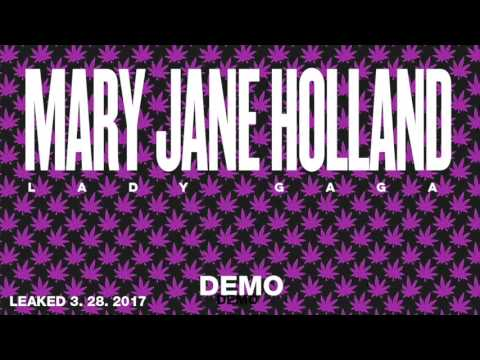 NEW LEAK! Lady Gaga - Mary Jane Holland (OFFICIAL DEMO) 2017