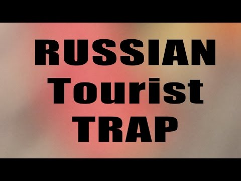 Russian Tourist Trap