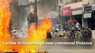 Curfew imposed in Hazaribagh after communal violence over Ram : Navami processions NewspointTV