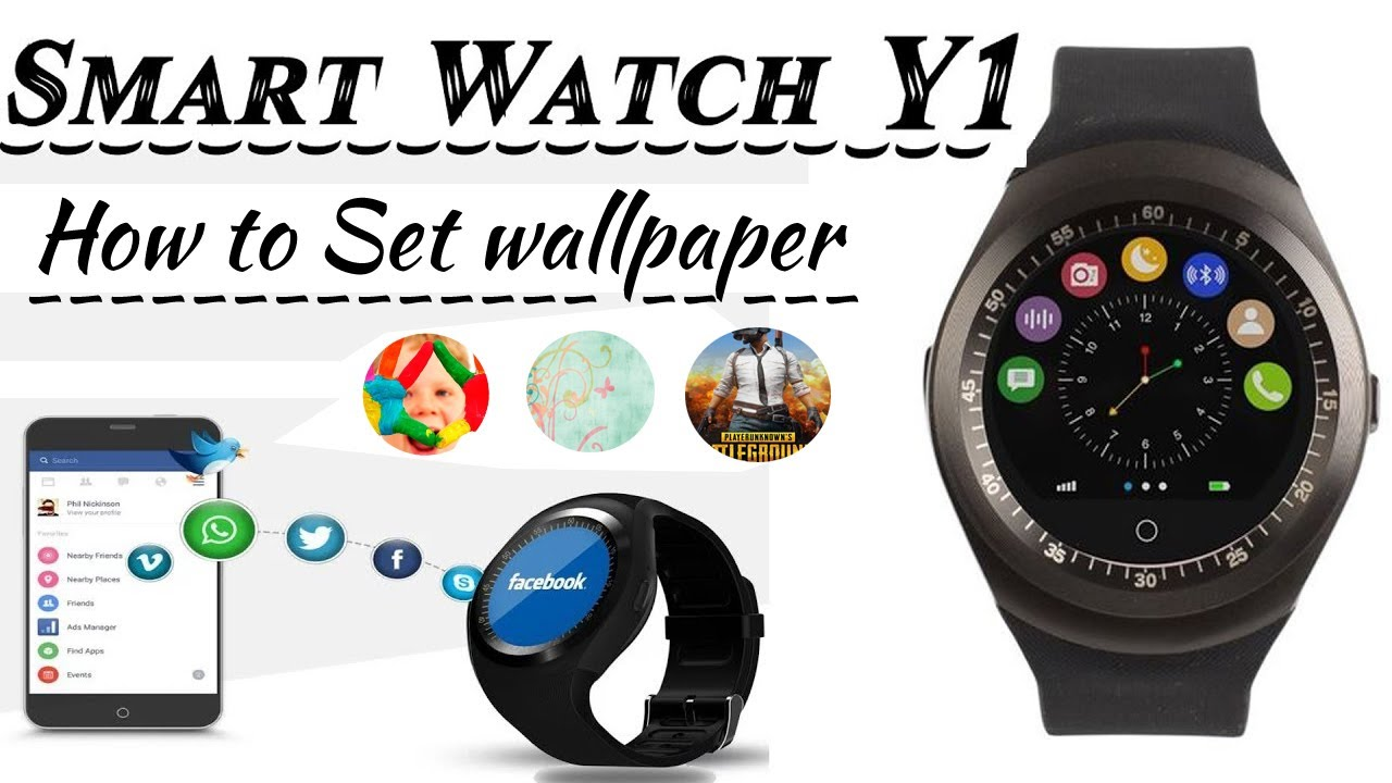 How To Change Wallpaper On Y1 Smart Watch