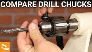 Comparing Drill Chucks (Woodturning)