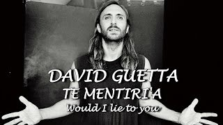 David Guetta & Cedric Gervais & Chris Willis   Would I Lie To You letra espanol