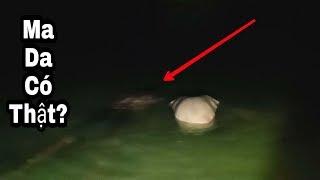 Săn ma Da.Lên Hồ Ta Pạ Tắm Lúc Đêm Khuya Và Câu Chuyện Ma Da Ngồi Bên Đống Lửa.Search for ghosts