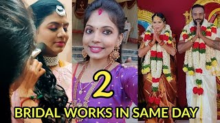 2 BRIDAL MAKEUP WORK IN ONE DAY| DIML| Kannan❤️bhagavathy