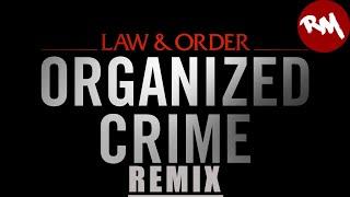Law & Order Organized Crime (Remix)