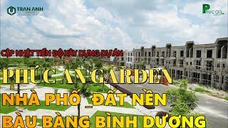 DỰ ÁN PHÚC AN GARDEN cập nhật tiến độ xây dựng mới nhất 10/2020 khu đô thị Phúc An Garden Bình Dương