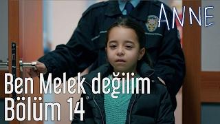 Anne 14. Bölüm - Ben Melek Değilim