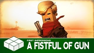 A Fistful of Gun | PC Gameplay &  First Impressions