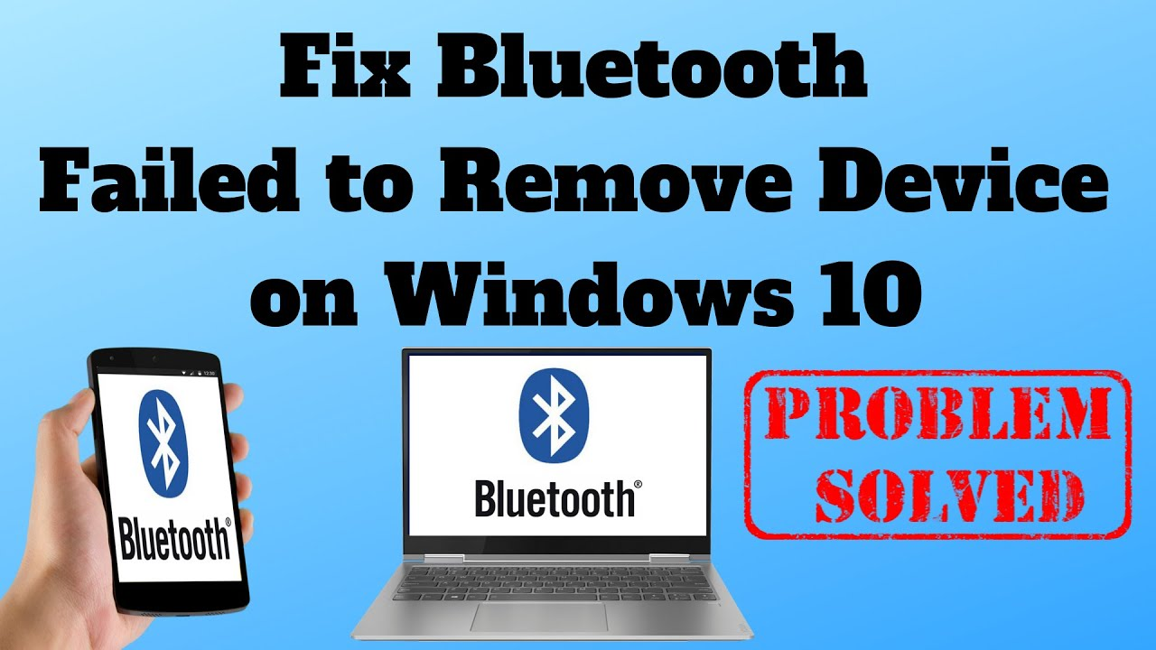 Fix Bluetooth Failed To Remove Device On Windows 10 Youtube
