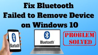Fix Bluetooth Failed to Remove Device on Windows 10